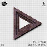 Etia Creations Club Vibez Sessions vol. 35 w. Gill