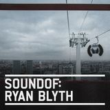 SoundOf: Ryan Blyth