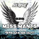 Miss Mants - Breaks Me Out #20 on Slase FM [30SEP 2016]