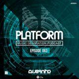PLATFORM RADIO - EPISODE 063