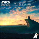 Anton - April 19 Mix