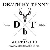 DeathbyTenny Special Saturday 1/14/17