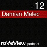 Damian Malec - RaveView Podcast 012