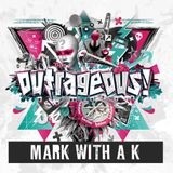 Mark With a K @ Outrageous 2016