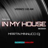 In My House | Session #38 | MARTIN MINNUCCI Dj