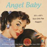 ANGEL BABY - 50's & 60's Teen Girls Pop Nuggets