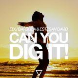 Edu Barboza & Esteban David - Can You Dig It! (Original Mix)