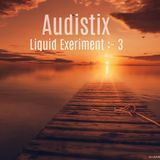 Audistix (Liquid Experiment (Vol 3)