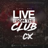 Live From The Club With CX - Slate NYC