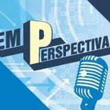 EM PERSPECTIVA - 24.04.2017 - ARTE DE RUA