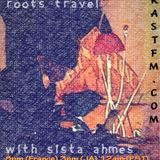 ROOTS TRAVEL #67 with Sista Ahmes & Yoan at the Melodica - www.rastfm.com 05 11 2018