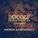 Andruss & Francesco V @ 20DOCE (Aniversario 8) 01.02.2018