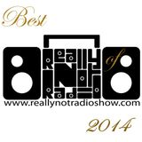 Really Not Radio® Show: Best of 2014