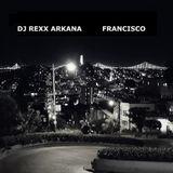 DJ Rexx Arkana - Francisco