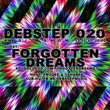 DEBstep radio show level 20 w/ Forgotten Dreams
