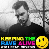 Keeping The Rave Alive Episode 101 featuring Crypsis
