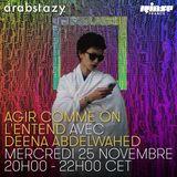 Agir Comme On L'Entend : Alberto Balsalm invite Deena Abdelwahed - 25 Novembre 2015