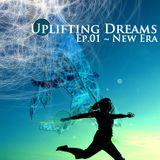 Uplifting Dreams Ep.01 ~ New Era