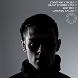 Constant Circles Radio 058 with Just Her & Lorenzo Calvio