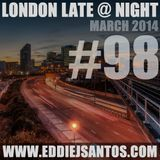 London Late @ Night #98 March 2014