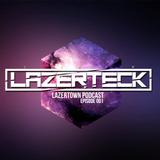 Lazerteck - Welcome To Lazertown Podcast Episode 1