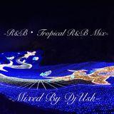 R&B・TropicalR&B Mix