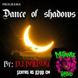 DANCE OF SHADOWS SET119 na MUTANTE RADIO EPISODIO 34