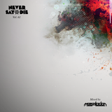 Never Say Die - Vol 61 - Mixed by Megalodon