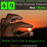 #49-Audio Hypnosis Sessions With t'Nyiko - Deep, Chilled and Beautiful