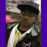 DJ MR SWOTCH LIVE - HOUSE OF SCORPIO