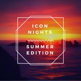 ICON NIGHTS - SUMMER EDITION