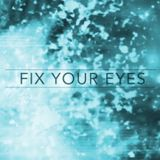 Fix Your Eyes pt 6 - Audio