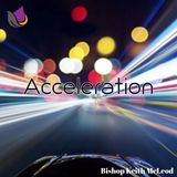 Acceleration by Bishop Keith McLeod