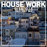 'House Work' Fall 2017 Mix