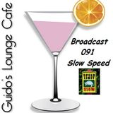 Guido's Lounge Cafe Broadcast 091 Slow Speed (20131129)