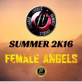 Female Angels - 10th Anniversary - Summer 2K16