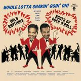 Whole Lotta Shakin' Goin' On! - Wild Rhythms - Roots of Rock N' Roll