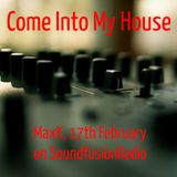 MaxK on Soundfusion #99 - Come Into My House, 17th Februray