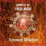 Gabrielle Ag - Fuego Nuevo (Trancelucid 100 Anthem)