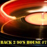 BACK 2 90s HOUSE #7