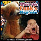 What The Funk's Hap'nin