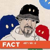 FACT mix 487 - Mr. G (Mar '15)