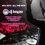 #FridayFreakinWeekendMix on DC's 1073 - DJ Trayze - Pop/Top-40 Aug 8 2014