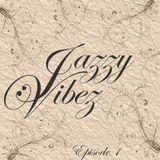 Jazzy Vibez - Episode 1