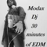 Modax Dj - 30 minutes of EDM (1 episode)