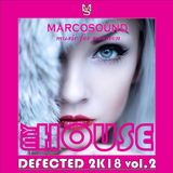 """MY HOUSE "" - DEFECTED 2K18 vol.2 - live set 15 january 2018 by marcosound dj"