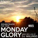 Monday Glory #85