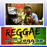Reggae Inna Yuh Jeggae 27 - 3 - 17