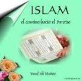 Islam, Camino al Paraíso 02 - por Yusuf Alí Muñoz