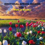 EMOTIONAL SPRING SESSION VOL 3  - Path of Beauty -